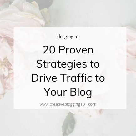 20 proven strategies to drive traffic to your blog
