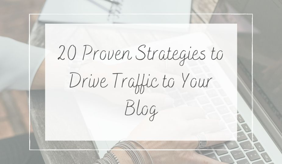 proven strategies to drive traffic to your blog